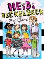 "Heidi Heckelbeck Says ""Cheese!"" - Wanda Coven"