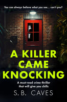 A Killer Came Knocking - S.B. Caves