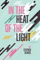 In the Heat of the Light - Stephen Kearse