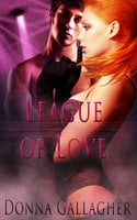 League of Love: Part One: A Box Set - Donna Gallagher