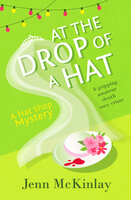 At the Drop of a Hat - Jenn McKinlay