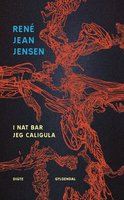 I nat bar jeg Caligula - René Jean Jensen