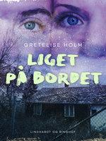 Liget på bordet - Gretelise Holm