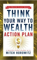 Think Your Way to Wealth Action Plan - Napoleon Hill, Mitch Horowitz
