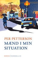 Mænd i min situation - Per Petterson