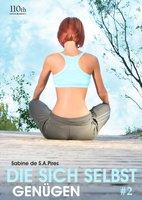 Die sich selbst genügen #2 - Sabine Pires