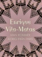 Man kommer aldrig ifrån Paris - Enrique Vila-Matas