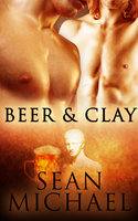 Beer and Clay: Part One – A Box Set - Sean Michael