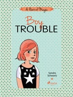 A Hint of Magic 3: Boy Trouble - Sandra Schwartz