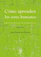 Cómo aprenden los seres humanos - Jaime Bermeosolo Bertrán