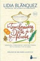 La transformadora dieta de la abuela - Lidia Blánquez