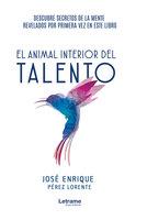 El animal interior del talento - José Enrique Pérez Lorente