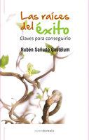Las raíces del éxito - Rubén Sañudo Gastélum
