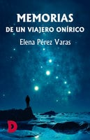 Memorias de un viajero onírico - Elena Pérez Varas