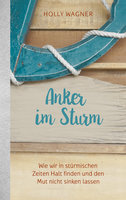 Anker im Sturm - Holly Wagner