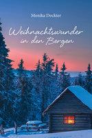 Weihnachtswunder in den Bergen - Monika Dockter