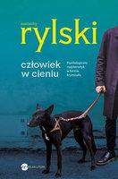Człowiek w cieniu - Eustachy Rylski