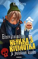 Etsivätoimisto Henkka & Kivimutka ja joulukuun kuudes - Kalle Veirto