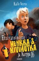 Etsivätoimisto Henkka & Kivimutka ja Kurppa 16 - Kalle Veirto