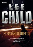 Etsintäkuulutettu - Lee Child