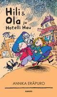 Hili & Ola ja Hotelli Hau - Annika Eräpuro