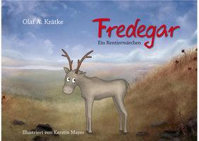 Fredegar: Ein Rentiermärchen - Olaf Krätke