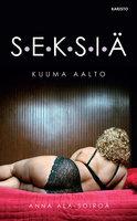 SEKSIÄ - Anna Ala-Soiroá
