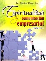 Espiritualidad y comunicación empresarial - Luz Marina Plata