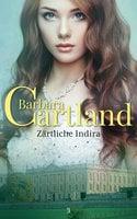 Zärtliche Indira - Barbara Cartland