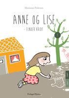 Anne og Lise finder kridt - Marianne Pedersen