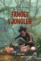 Fanget i junglen - Kirsten Ahlburg, Morten Ahlburg