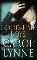 Good Time Boys: A Box Set - Carol Lynne