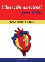Educación emocional para todos - Toni García Arias