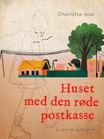 Huset med den røde postkasse - Charlotte Inuk
