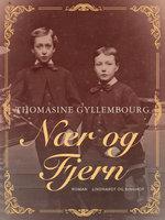 Nær og fjern - Thomasine Gyllembourg