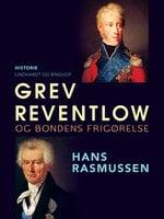 Grev Reventlow og bondens frigørelse - Hans Rasmussen