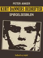 Kurt Danners bedrifter: Spøgelsesbilen - Peter Anker