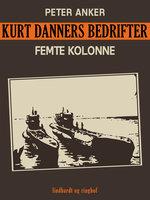 Kurt Danners bedrifter: Femte kolonne - Peter Anker