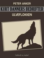Kurt Danners bedrifter: Ulveflokken - Peter Anker
