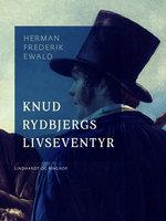 Knud Rydbjergs livseventyr - Herman Frederik Ewald