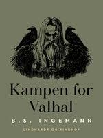 Kampen for Valhal - B.S. Ingemann