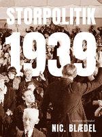 Storpolitik 1939 - Nic. Blædel