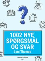 1002 nye spørgsmål og svar - Lars Thomas