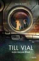 Till Vial : 8400 dagar kvar - Henrik Ståhl