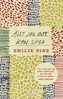 Allt jag inte kan säga - Emilie Pine