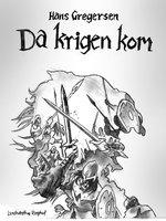 Da krigen kom - Hans Gregersen