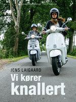 Vi kører knallert - Jens Laigaard