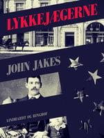 Lykkejægerne - John Jakes