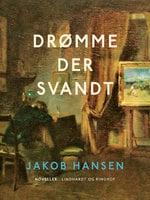 Drømme der svandt - Jakob Hansen