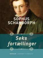 Seks fortællinger - Sophus Schandorph